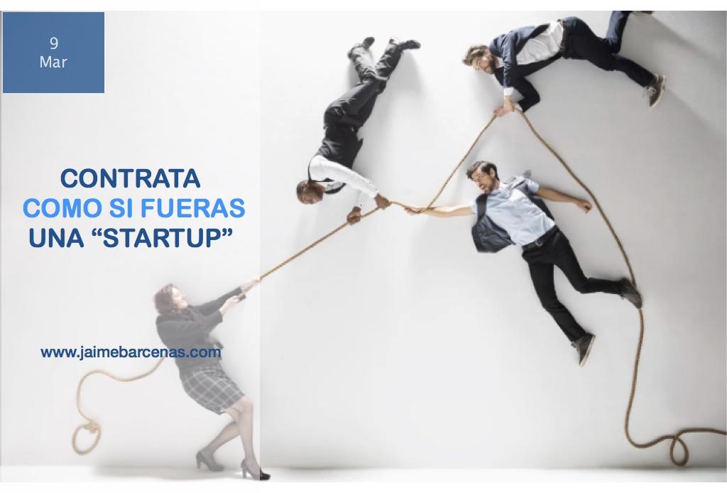 "¡Contrate como una ""startup""!"